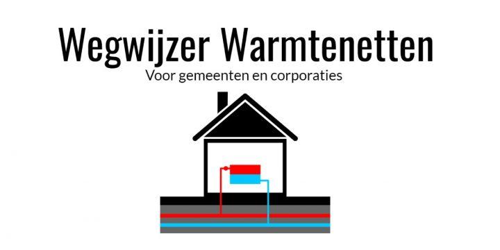 Nieuwe tool Wegwijzer Warmtenetten voor gemeenten en woningcorporaties
